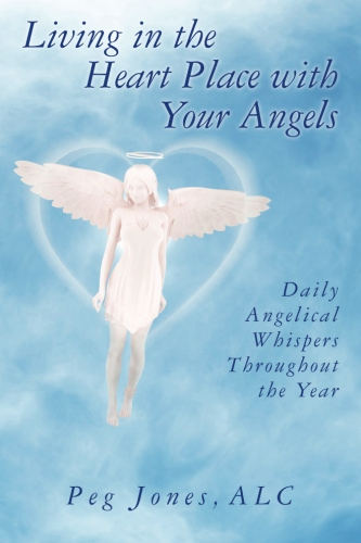 Living in the Heart Place with Your Angels: Daily Angelical Whispers Throughout the Year